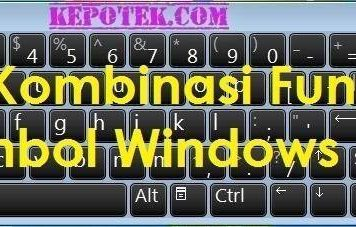 Kombinasi Fungsi Tombol Windows